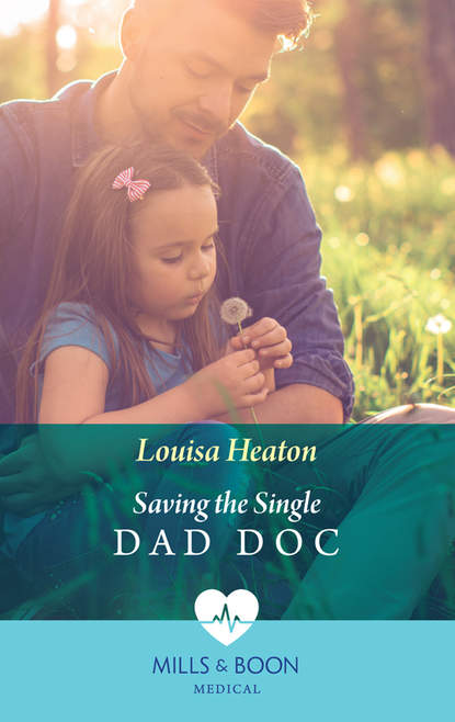 Louisa Heaton Saving The Single Dad Doc gary roberts l doc holliday the life and legend