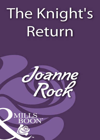 Joanne Rock The Knight's Return joanne rock something to talk about