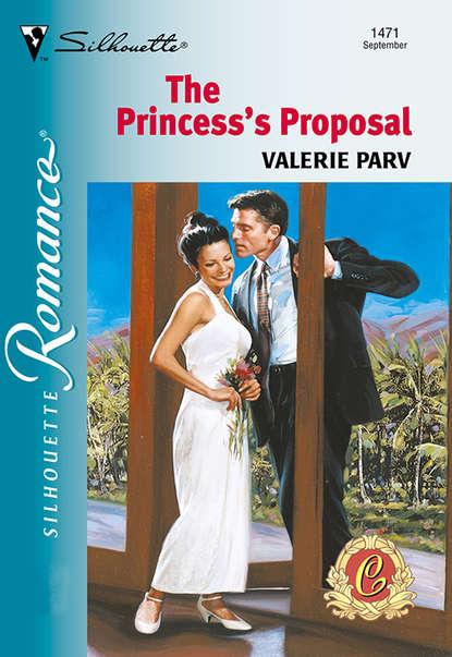 Valerie Parv The Princess's Proposal valerie parv the princess and the playboy