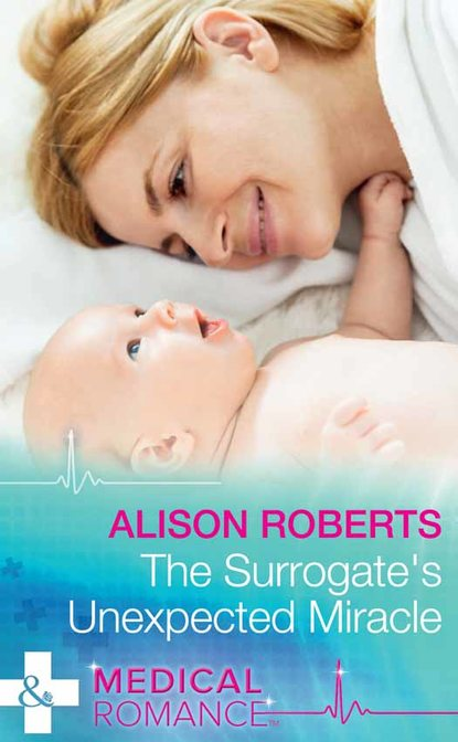 Alison Roberts The Surrogate's Unexpected Miracle stella maclean to protect her son