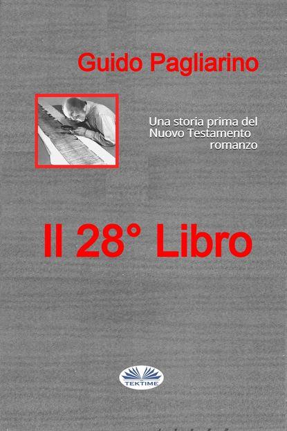 Guido Pagliarino Il Ventottesimo Libro guido pagliarino il vento dell amore – saggio