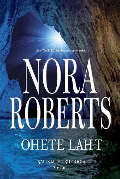 Нора Робертс Ohete laht. Kaitsjate triloogia 2. raamat