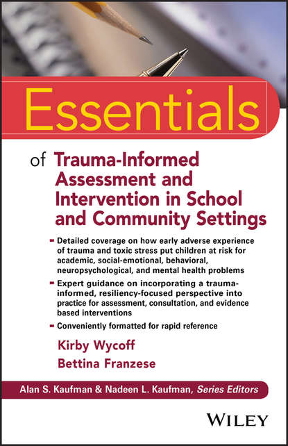 Kirby Wycoff L. Essentials of Trauma-Informed Assessment and Intervention in School and Community Settings cognitive effects of early brain injury