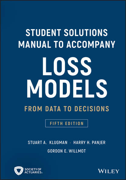 Gordon Willmot E. Student Solutions Manual to Accompany Loss Models. From Data to Decisions gordon willmot e student solutions manual to accompany loss models from data to decisions fourth edition