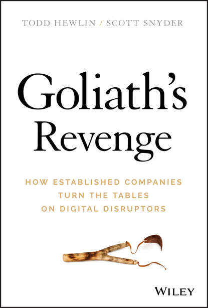 Todd Hewlin Goliath's Revenge. How Established Companies Turn the Tables on Digital Disruptors maciej kranz building the internet of things implement new business models disrupt competitors transform your industry