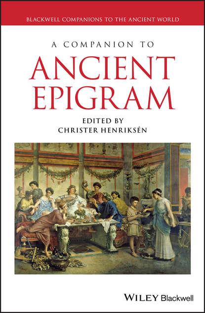 Christer Henriksén A Companion to Ancient Epigram hans beck a companion to ancient greek government