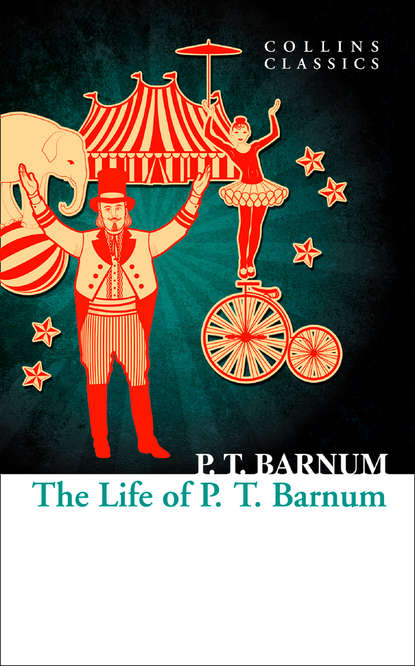 P.T. Barnum The Life of P.T. Barnum barnum p the life of p t barnum