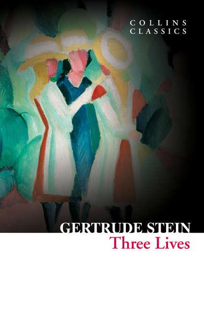 three lives Gertrude Stein Three Lives