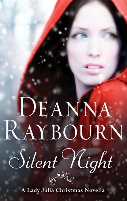 Deanna Raybourn Silent Night: A Lady Julia Christmas Novella deanna raybourn silent night a lady julia christmas novella