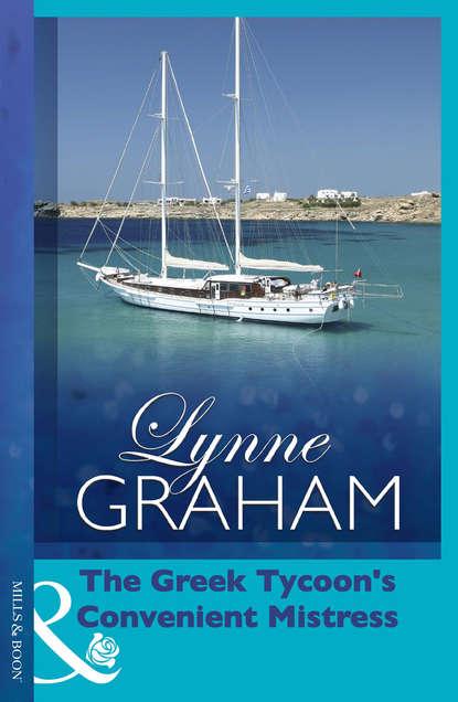 Линн Грэхем The Greek Tycoon's Convenient Mistress недорого