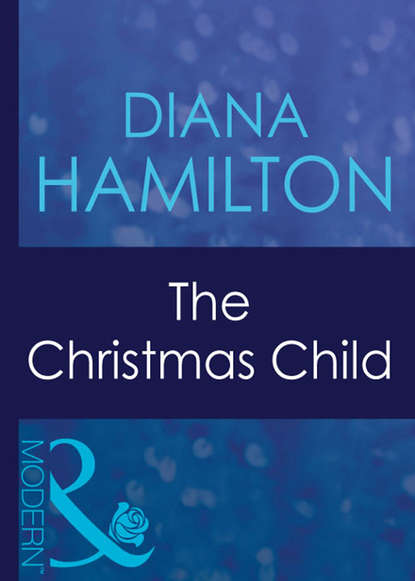 Diana Hamilton The Christmas Child daisy james christmas at the dancing duck