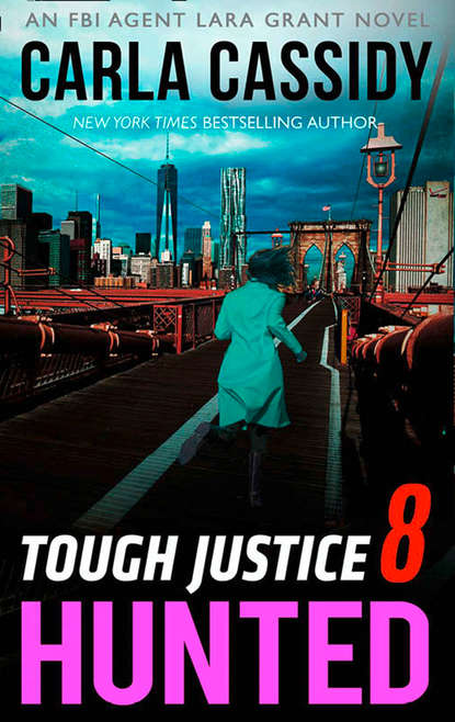 Carla Cassidy Tough Justice: Hunted
