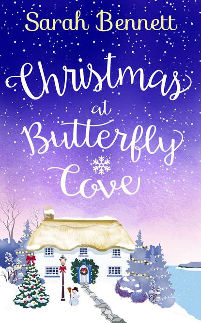 Sarah Bennett Christmas at Butterfly Cove: A delightfully feel-good festive romance! catherine ferguson christmas at the log fire cabin a heart warming and feel good read