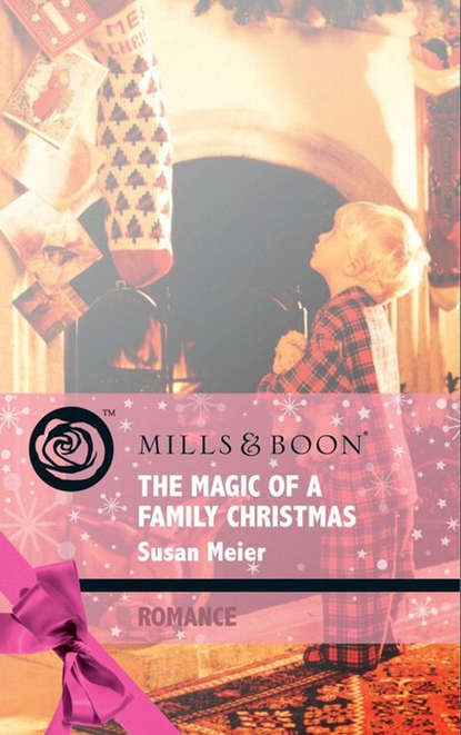 SUSAN MEIER The Magic of a Family Christmas wendy ann diaz a high price for justice