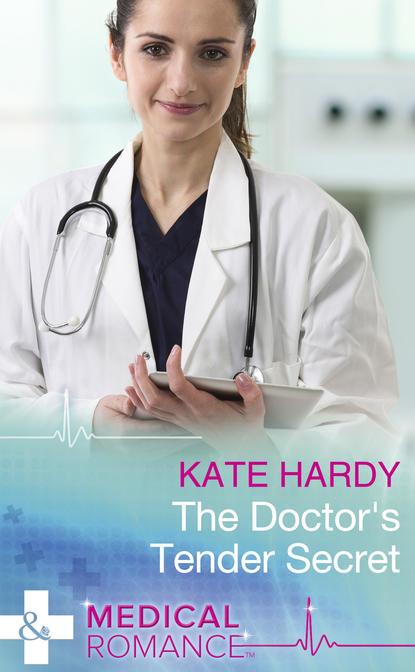 Kate Hardy The Doctor's Tender Secret brad burton life business just got easier