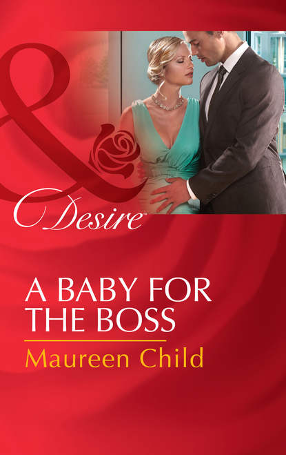 Maureen Child A Baby For The Boss недорого