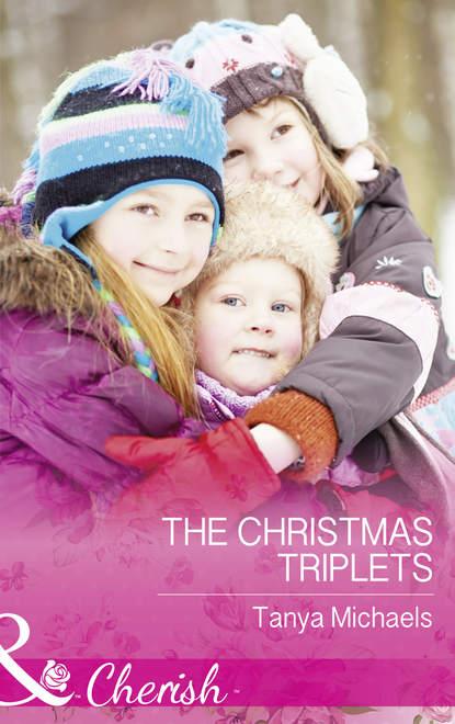 Фото - Tanya Michaels The Christmas Triplets megan hart taking care of business