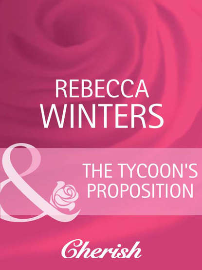 Фото - Rebecca Winters The Tycoon's Proposition terri reed covert pursuit