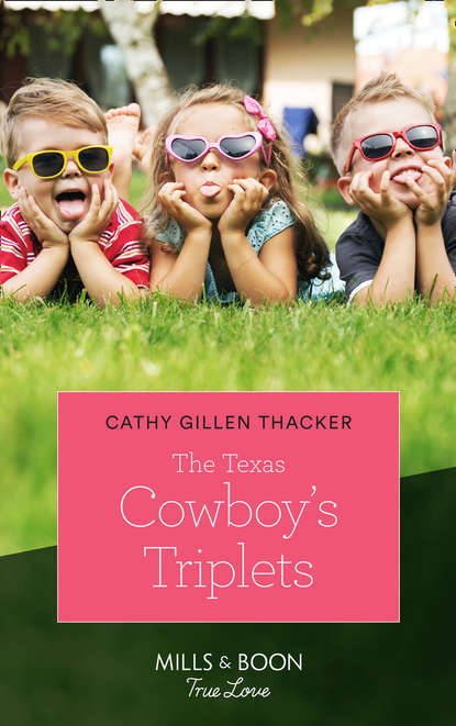 Cathy Thacker Gillen The Texas Cowboy's Triplets kelly rysten a cache of trouble a cassidy callahan novel