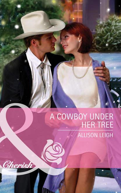Allison Leigh A Cowboy Under Her Tree joyce melanie moss stephanie big stories for little heroes