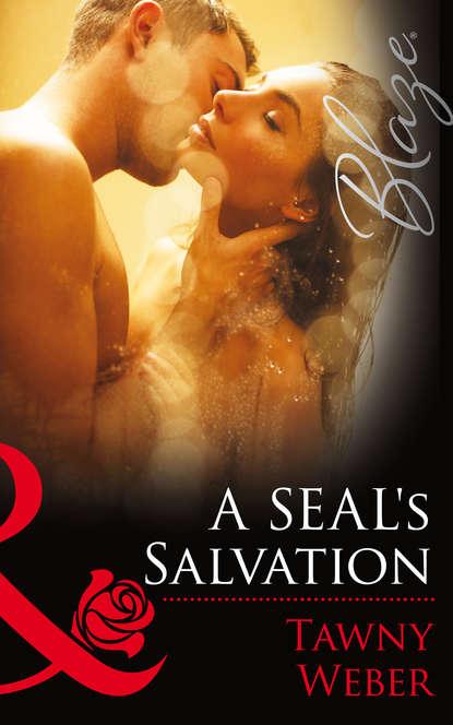 Фото - Tawny Weber A SEAL's Salvation tawny weber a seal s fantasy