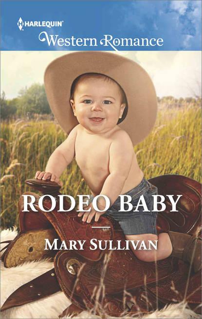 Mary Sullivan Rodeo Baby mary sullivan no ordinary cowboy