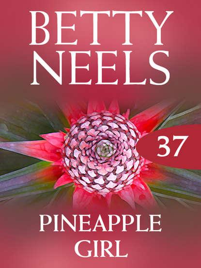 Фото - Бетти Нилс Pineapple Girl betty neels the doctor s girl