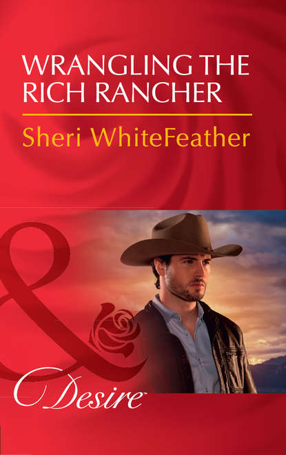 Sheri WhiteFeather Wrangling The Rich Rancher sheri whitefeather wrangling the rich rancher