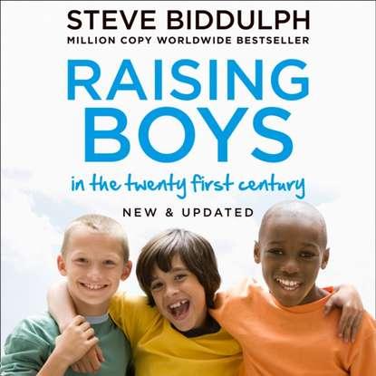 Steve Biddulph Raising Boys in the 21st Century steve biddulph steve biddulph s raising boys