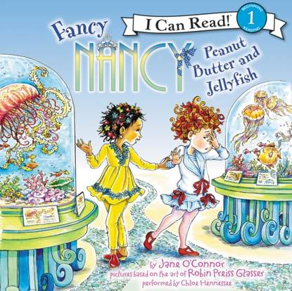 Jane O'Connor Fancy Nancy: Peanut Butter and Jellyfish недорого