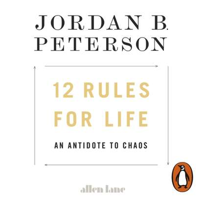Jordan B. Peterson 12 Rules for Life rules for modern life