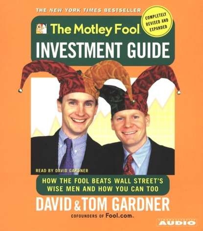 Tom Gardner Motley Fool Investment Guide: Revised Edition cindy lou aillaud recess at 20 below revised edition