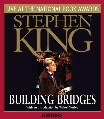 Стивен Кинг Building Bridges don parker building bridges