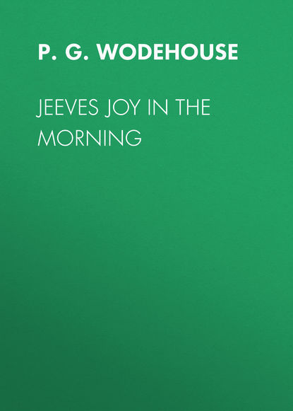 Фото - P.G. Wodehouse Jeeves Joy In The Morning p g wodehouse jeeves joy in the morning