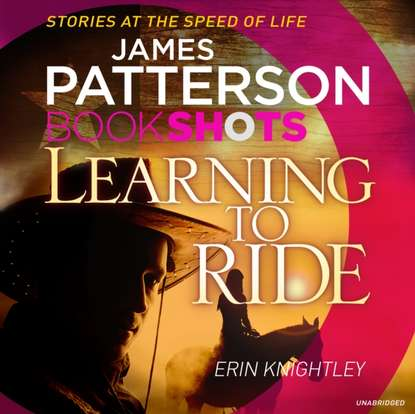 James Patterson Learning to Ride недорого