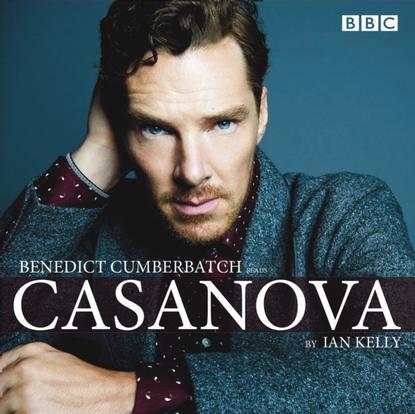 Ian Kelly Benedict Cumberbatch reads Ian Kelly's Casanova