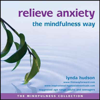 Lynda Hudson Relieve Anxiety the Mindfulness Way lynda hudson relieve stress the mindfulness way