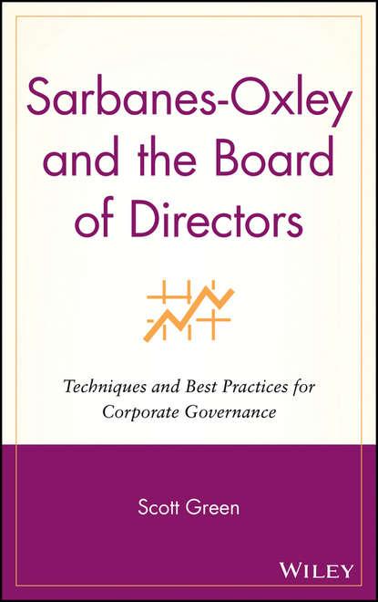 Группа авторов Sarbanes-Oxley and the Board of Directors группа авторов corporate governance post sarbanes oxley