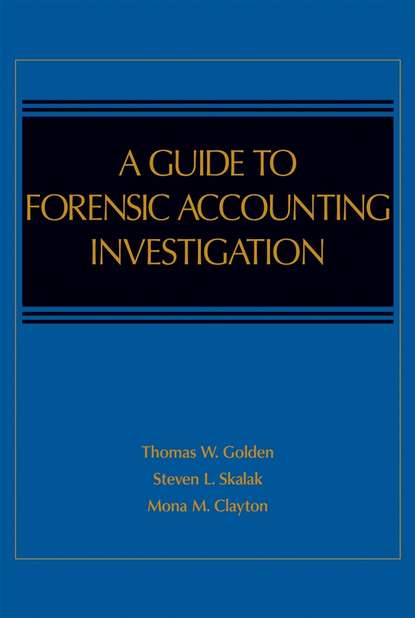 Jessica Pill S. A Guide to Forensic Accounting Investigation howard silverstone fraud 101 techniques and strategies for detection