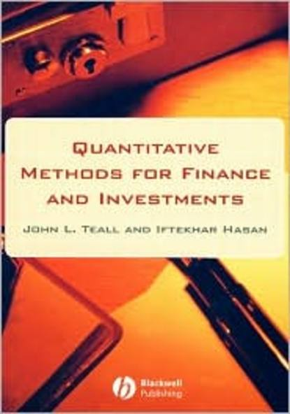 Фото - John Teall Quantitative Methods for Finance and Investments willi brammertz unified financial analysis