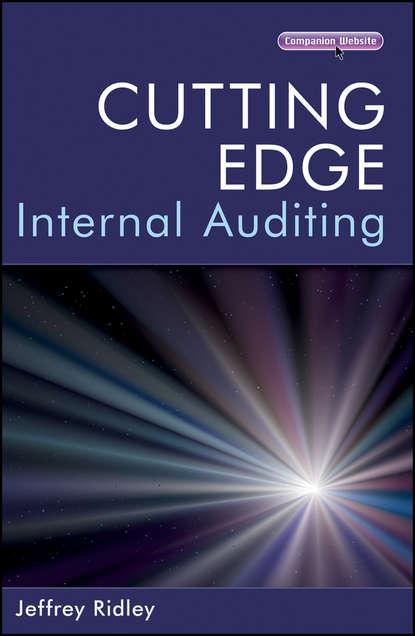 Группа авторов Cutting Edge Internal Auditing insights into the effectiveness of internal audit