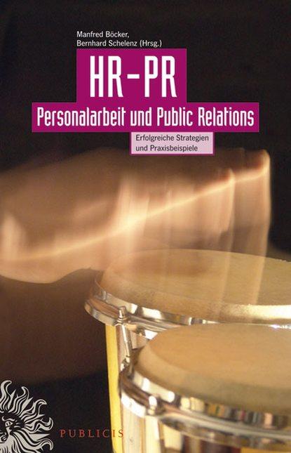 Bernhard Schelenz HR-PR Personalarbeit und Public Relations 0 pr на 100