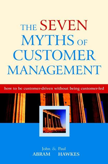 John Abram The Seven Myths of Customer Management perception of price fairness and customer response behaviors