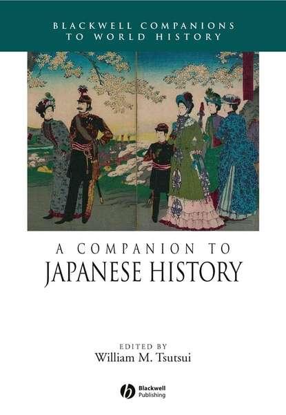 Группа авторов A Companion to Japanese History группа авторов an epitome of the history of algiers