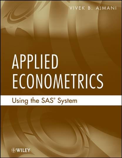 Группа авторов Applied Econometrics Using the SAS System группа авторов applied econometrics using the sas system
