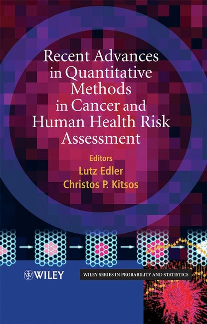 Lutz Edler Recent Advances in Quantitative Methods in Cancer and Human Health Risk Assessment marvin rausand risk assessment theory methods and applications