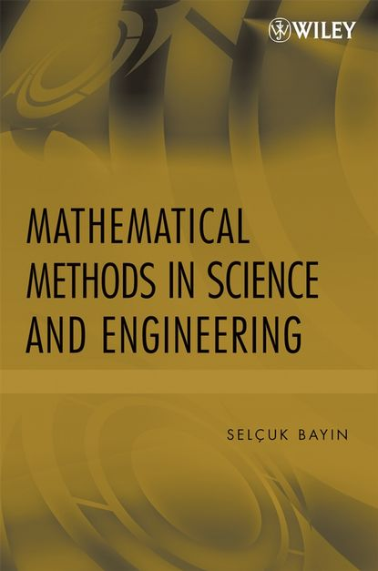 Группа авторов Mathematical Methods in Science and Engineering selected books and journals in science and engineering