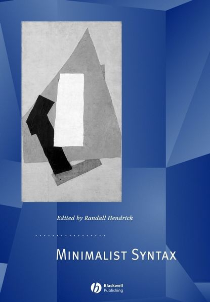 Группа авторов Minimalist Syntax andrew carnie the syntax workbook a companion to carnie s syntax