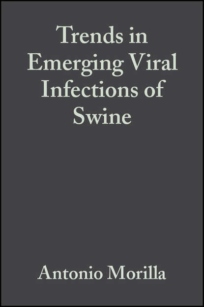 купить Antonio Morilla Trends in Emerging Viral Infections of Swine в интернет-магазине