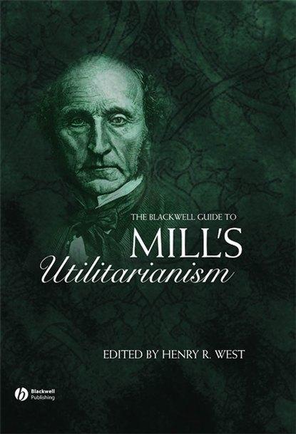 Группа авторов The Blackwell Guide to Mill's Utilitarianism недорого